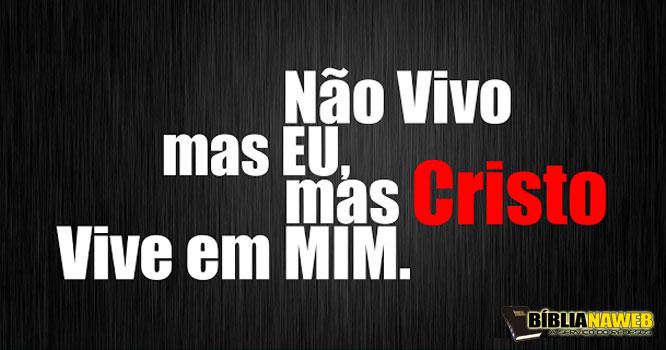 www.biblianaweb.com.br-cristo-vive-em-mim